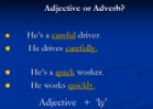 Adjectives and adverbs | Recurso educativo 64301